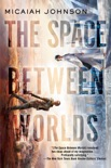 The Space Between Worlds book summary, reviews and download