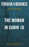 The Woman in Cabin 10 by Ruth Ware (Trivia-On-Books) book summary, reviews and downlod