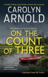 On the Count of Three: A totally chilling crime thriller packed with suspense book summary, reviews and download