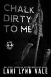 Chalk Dirty to Me book summary, reviews and downlod