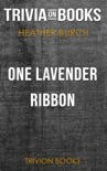 One Lavender Ribbon by Heather Burch (Trivia-On-Books) book summary, reviews and downlod