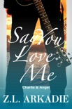 Say You Love Me: Charlie & Angel book summary, reviews and downlod