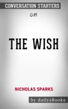 The Wish by Nicholas Sparks: Conversation Starters book summary, reviews and downlod