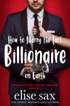 How to Marry the Last Billionaire on Earth book summary, reviews and downlod