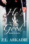 He's So Good: Robert & Carter book summary, reviews and downlod