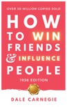 How To Win Friends And Influence People book summary, reviews and download