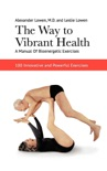 The Way to Vibrant Health book summary, reviews and download
