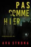 Pas comme hier (Un thriller du FBI Ilse Beck – Livre 3) book summary, reviews and downlod