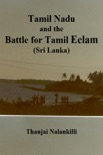 Tamil Nadu and the Battle for Tamil Eelam (Sri Lanka) book summary, reviews and download