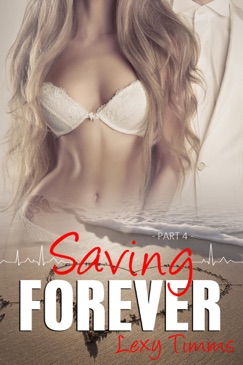 Saving Forever - Part 4 E-Book Download