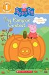 The Pumpkin Contest (Peppa Pig: Level 1 Reader) e-book
