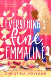 Everything's Fine, Emmaline book summary, reviews and downlod