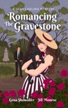 Romancing the Gravestone book summary, reviews and download