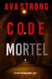 Code Mortel (Un thriller FBI Remi Laurent – Livre 1) book summary, reviews and downlod