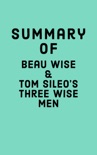 Summary of Beau Wise & Tom Sileo's Three Wise Men book summary, reviews and downlod