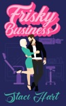 Frisky Business book summary, reviews and downlod