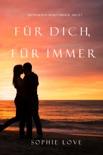 Für Dich Für Immer (Die Pension in Sunset Harbor—Buch 7) resumen del libro