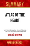 Atlas of the Heart: Mapping Meaningful Connection and the Language of Human Experience by Brené Brown: Summary by Fireside Reads book summary, reviews and downlod