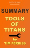 Summary: Tools of Titans by Tim Ferriss book summary, reviews and download