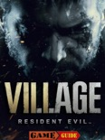 Resident Evil Village Guide book summary, reviews and download