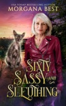 Sixty, Sassy, and Sleuthing book summary, reviews and download