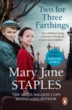 Two For Three Farthings book summary, reviews and downlod