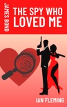 The Spy Who Loved Me book summary, reviews and download
