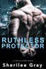 Ruthless Protector (Lawless Kings, #4) book image