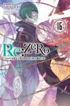 Re:ZERO -Starting Life in Another World-, Vol. 16 (light novel) book summary, reviews and download