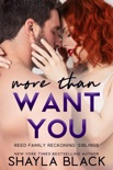 More Than Want You book summary, reviews and download