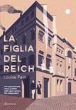 La figlia del Reich book summary, reviews and downlod