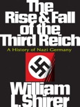 The Rise and Fall of the Third Reich: A History of Nazi Germany book summary, reviews and download