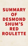 Summary of Desmond Shum's Red Roulette book summary, reviews and downlod