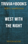 West with the Night by Beryl Markham (Trivia-On-Books) book summary, reviews and downlod