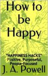 How to be Happy - Happiness Hacks book summary, reviews and download