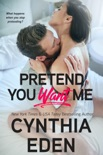 Pretend You Want Me book summary, reviews and download