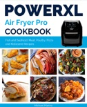 Power XL Air Fryer Pro Cookbook book summary, reviews and download