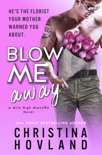 Blow Me Away book summary, reviews and download