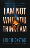 I Am Not Who You Think I Am book summary, reviews and download