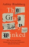 The Gray Lady Winked book summary, reviews and download
