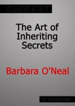 The Art of Inheriting Secrets by Barbara O'Neal Summary book summary, reviews and downlod