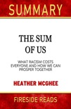 Summary of The Sum of Us: What Racisms Costs Everyone and How We Can Prosper Together by Heather McGhee book summary, reviews and downlod