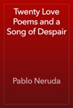 Twenty Love Poems and a Song of Despair book summary, reviews and download