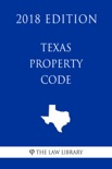 Texas Property Code (2018 Edition) book summary, reviews and downlod