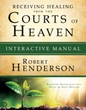 Receiving Healing from the Courts of Heaven Interactive Manual book summary, reviews and downlod