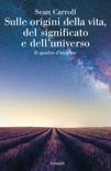 Sulle origini della vita, del significato e dell'universo