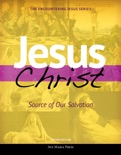Jesus Christ: Source of Our Salvation [Second Edition 2018] text book summary, reviews and download