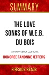 The Love Songs of W.E.B. Du Bois: An Oprah's Book Club Novel by Honoree Fanonne Jeffers: Summary by Fireside Reads book summary, reviews and downlod