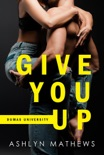 Give You Up book summary, reviews and downlod