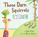 Those Darn Squirrels Fly South book summary, reviews and download